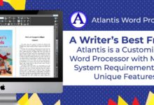 A Writer's Best Friend: Atlantis is a Customizable Word Processor with Minimal System Requirements Plus Unique Features