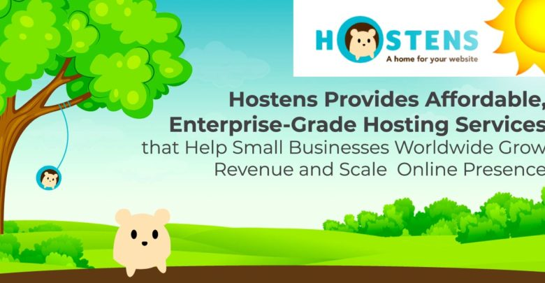 Hostens Provides Affordable, Enterprise-Grade Hosting Services that Help Small Businesses Worldwide Grow Revenue and Scale Online Presence