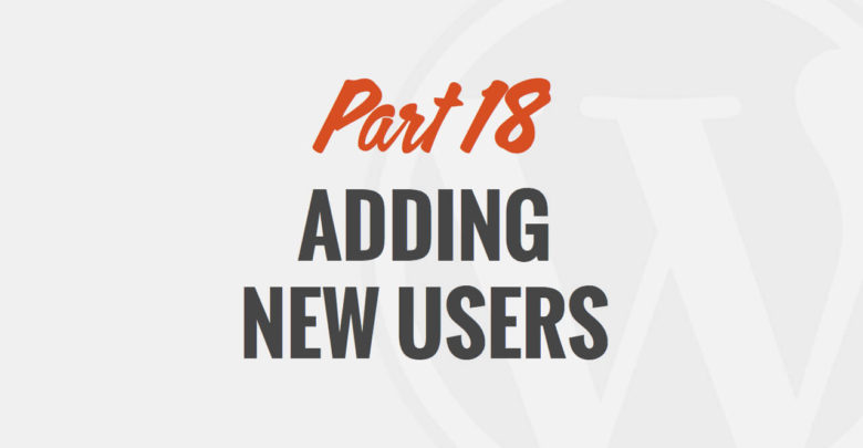 Adding New Users in WordPress – by WP101