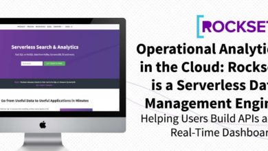 Operational Analytics in the Cloud: Rockset is a Serverless Data Management Engine Helping Users Build APIs and Real-Time Dashboards