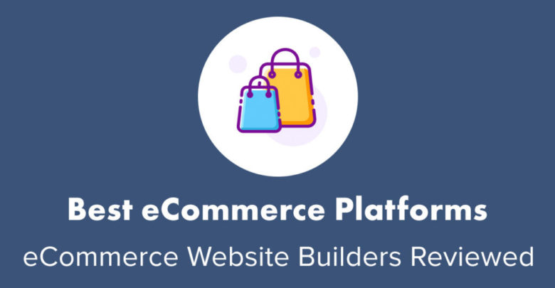 "9 Best ""Easy"" eCommerce Platforms & Sites Reviewed (2019)"